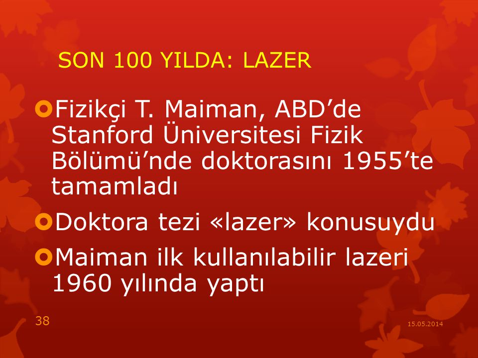 SON 100 YILDA: LAZER  Fizikçi T.