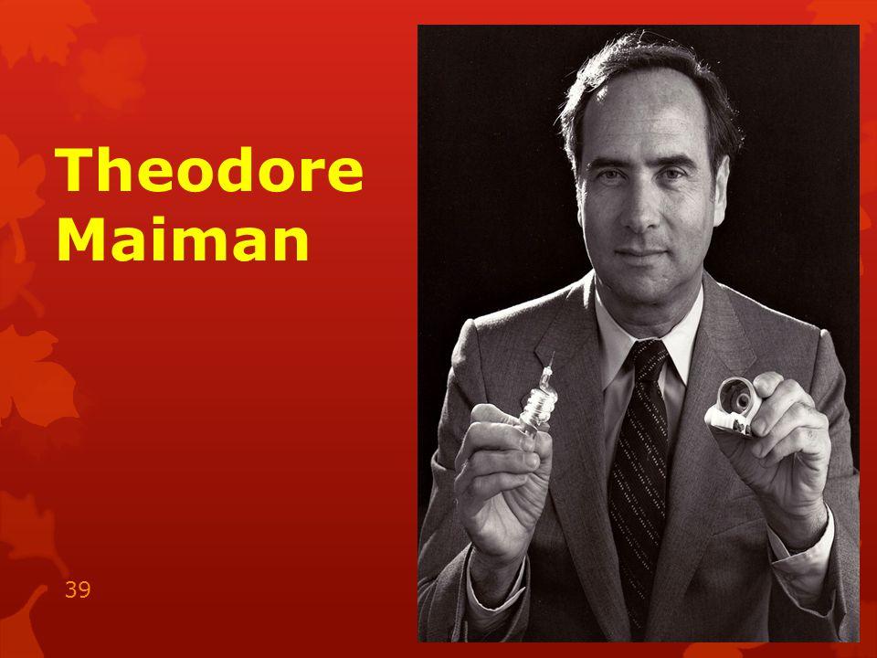 Theodore Maiman 15.05.2014 39