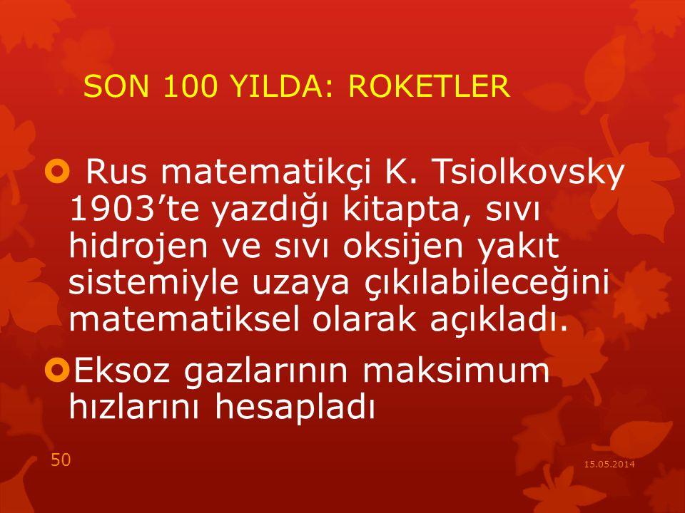 SON 100 YILDA: ROKETLER  Rus matematikçi K.