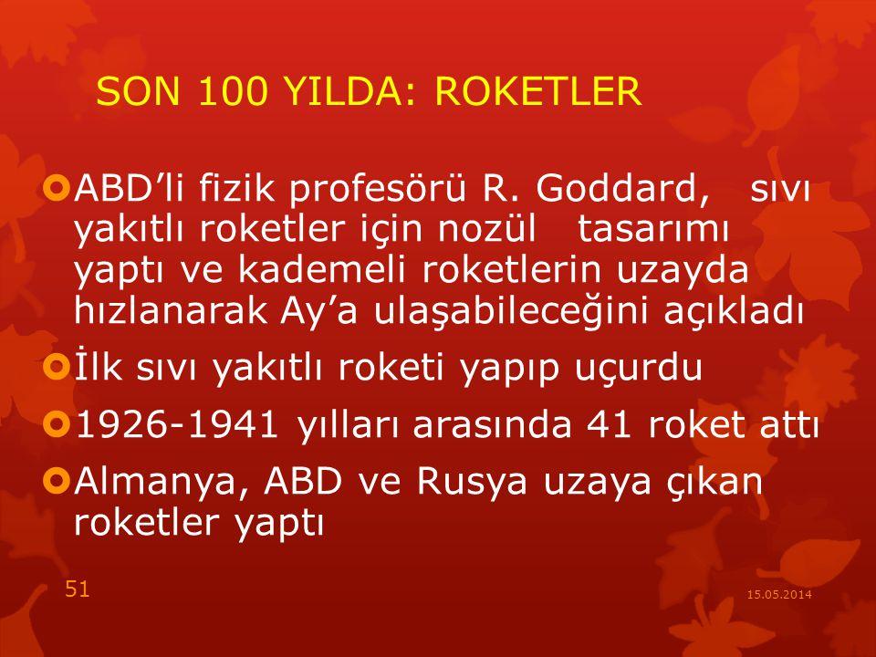 SON 100 YILDA: ROKETLER  ABD'li fizik profesörü R.