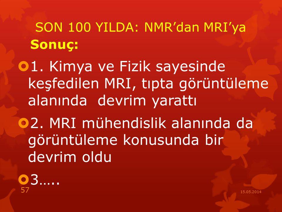 SON 100 YILDA: NMR'dan MRI'ya Sonuç:  1.