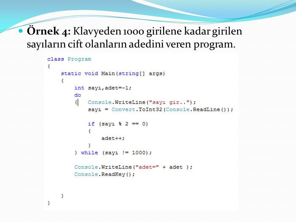  Örnek 4: Klavyeden 1000 girilene kadar girilen sayıların cift olanların adedini veren program.