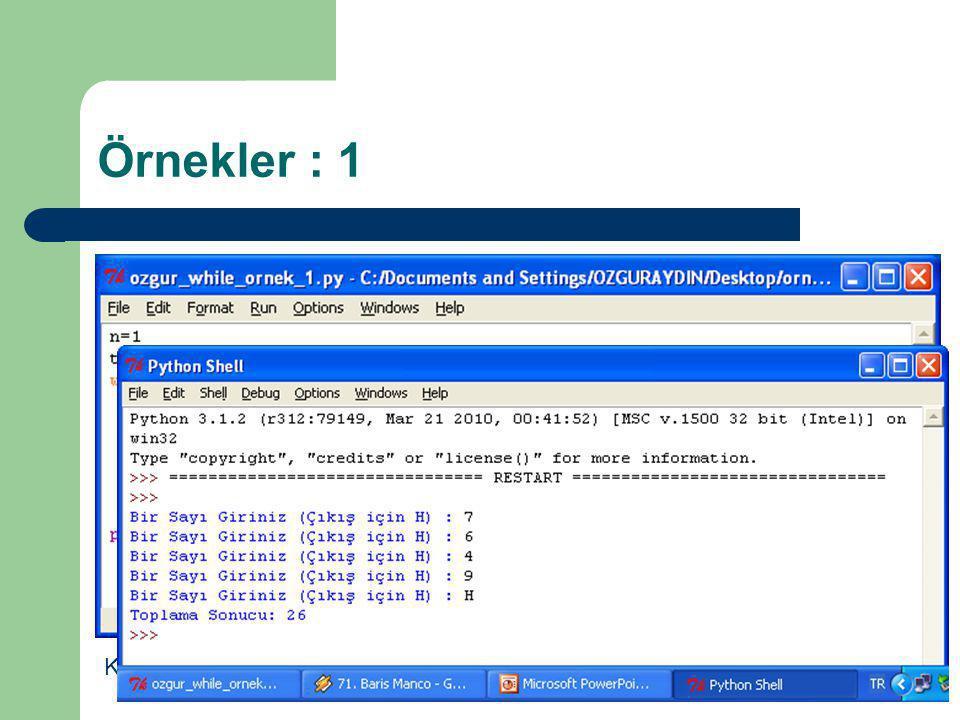 Örnekler : 1 Klavyeden girilen sayıları H/h harfleri girilinceye kadar toplayan program…