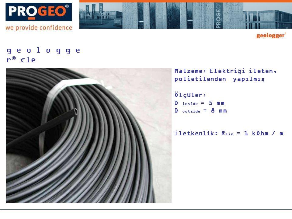 Malzeme: Elektriği ileten, polietilenden yapılmış Ölçüler: D inside = 5 mm D outside = 8 mm İletkenlik: R lin = 1 kOhm / m g e o l o g g e r  cle