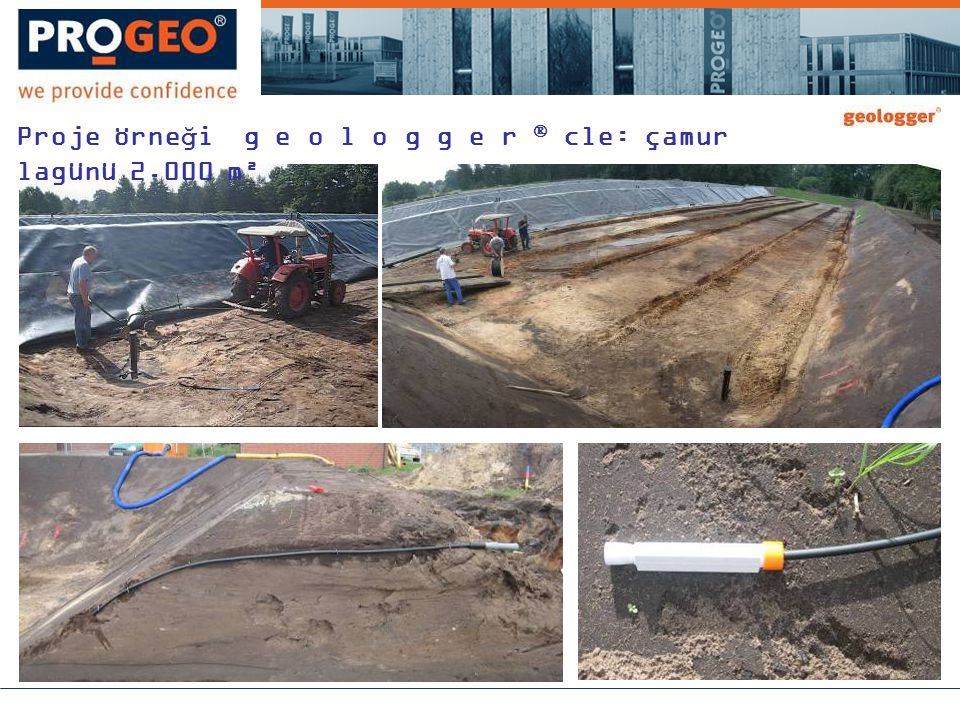 Proje örneği g e o l o g g e r  cle: çamur lagünü 2.000 m²