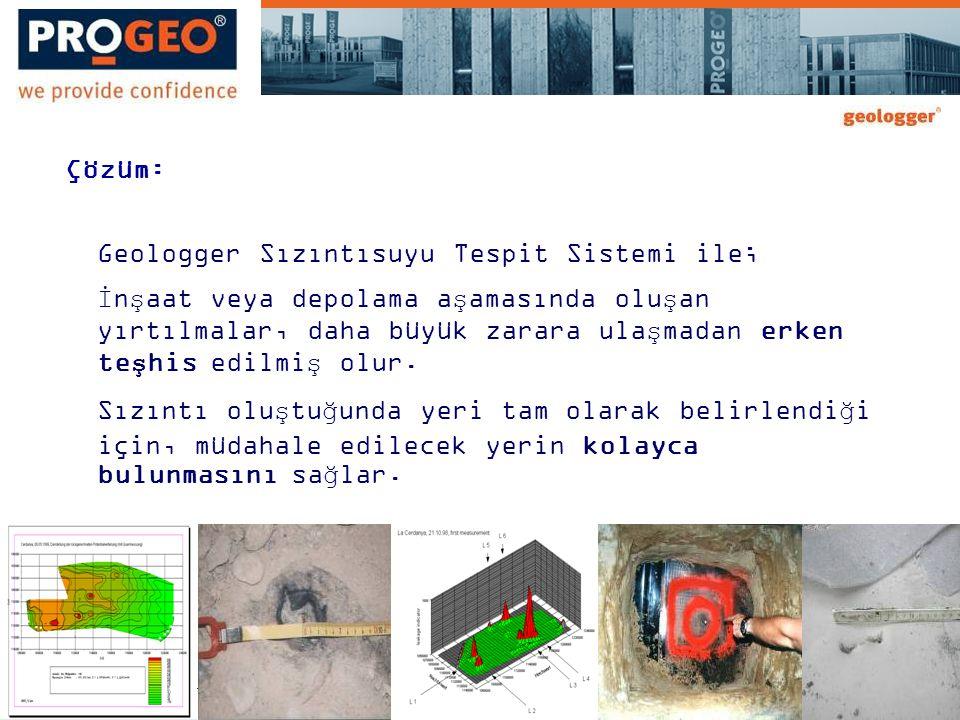 Çözüm: Geologger Sızıntısuyu Tespit Sistemi ile; İnşaat veya depolama aşamasında oluşan yırtılmalar, daha büyük zarara ulaşmadan erken teşhis edilmiş