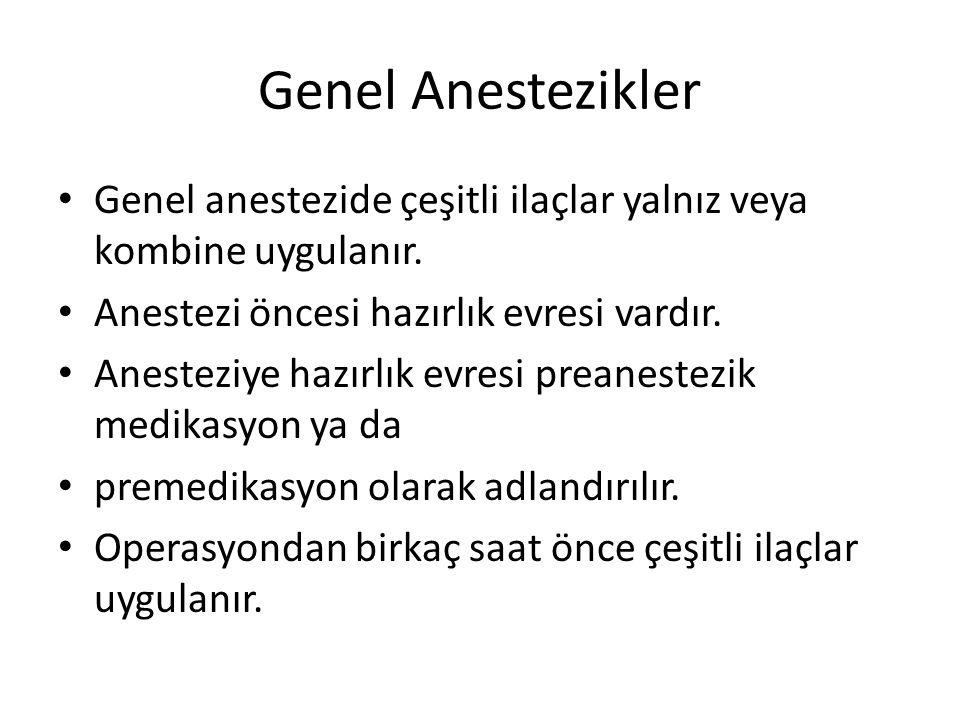 Genel Anestezikler •G•Genel anestezide çeşitli ilaçlar yalnız veya kombine uygulanır.