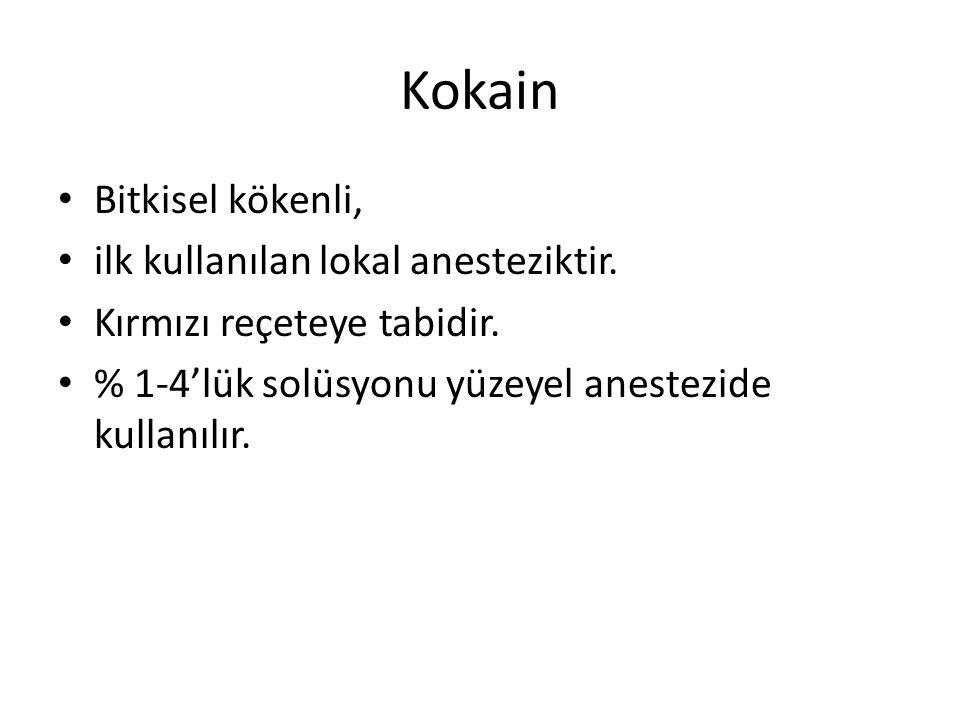 Kokain • Bitkisel kökenli, • ilk kullanılan lokal anesteziktir.