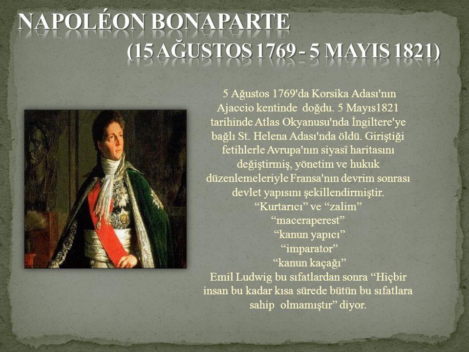 • Fransız Devrimi nin generali 11 Kasım 1799 den 18 Mayıs 1804 e kadar Fransa Konsülü olarak Fransa Cumhuriyeti nin ilk başkanı sonrasında da 18 Mayıs 1804 ile 6 Nisan 1814 arasında Napolyon I adını alarak Fransa İmparatoru ve İtalya Kralı olmuştur.