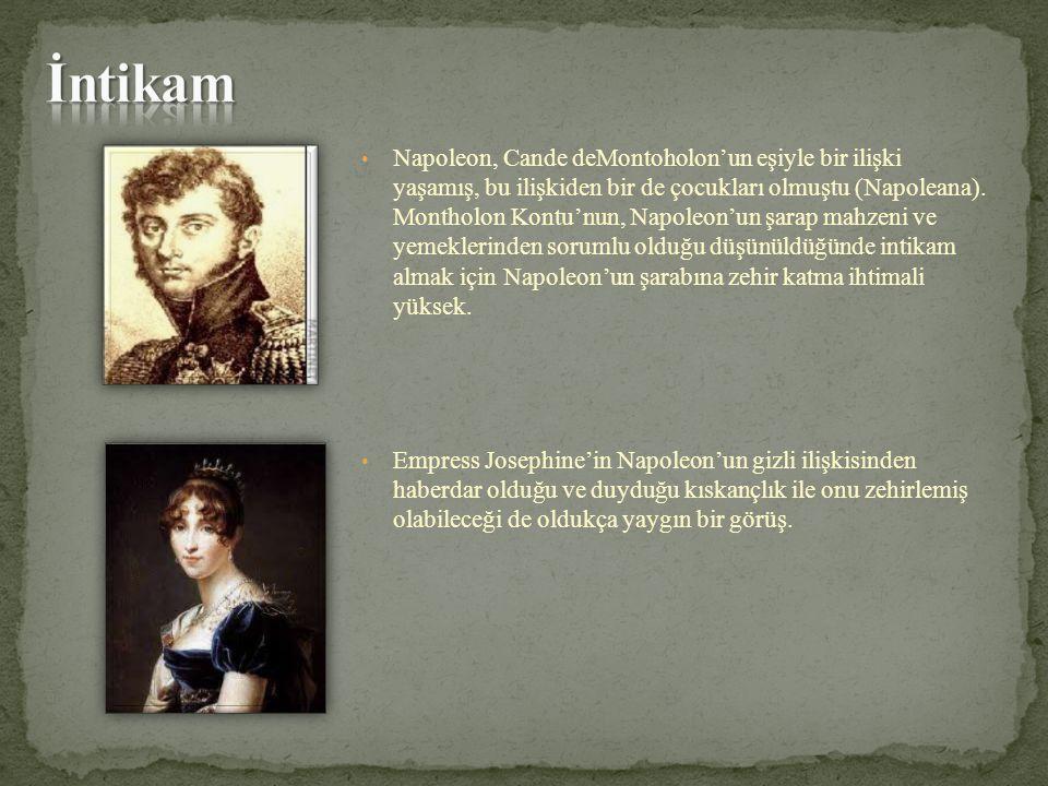 • Napoleon, Cande deMontoholon'un eşiyle bir ilişki yaşamış, bu ilişkiden bir de çocukları olmuştu (Napoleana). Montholon Kontu'nun, Napoleon'un şarap