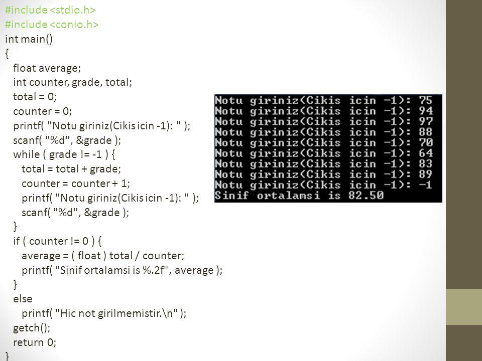 break ve continue ifadeleri • break  while,for,do/while ve switch ile kullanıldığında o yapıdan çıkış sağlar.