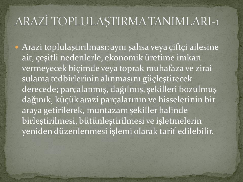  Türkiye'de arazi toplulaştırmalarına, 7457 sayılı mülga toprak su teşkilat ve vazifeleri hakkında kanunun 2.