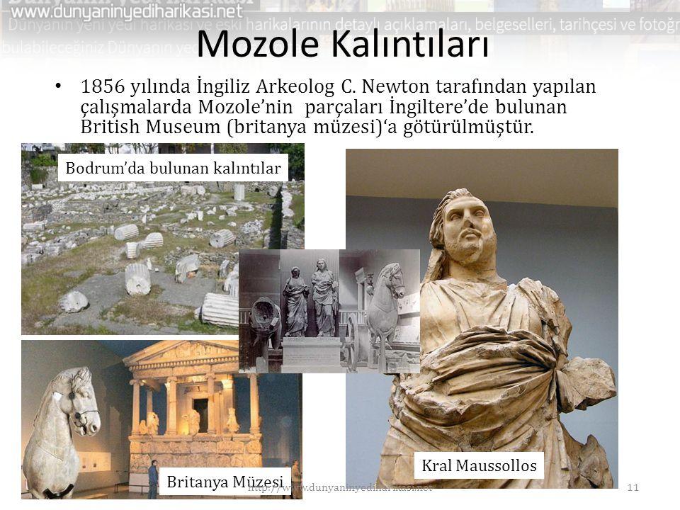 Mozole Kalıntıları • 1856 yılında İngiliz Arkeolog C. Newton tarafından yapılan çalışmalarda Mozole'nin parçaları İngiltere'de bulunan British Museum
