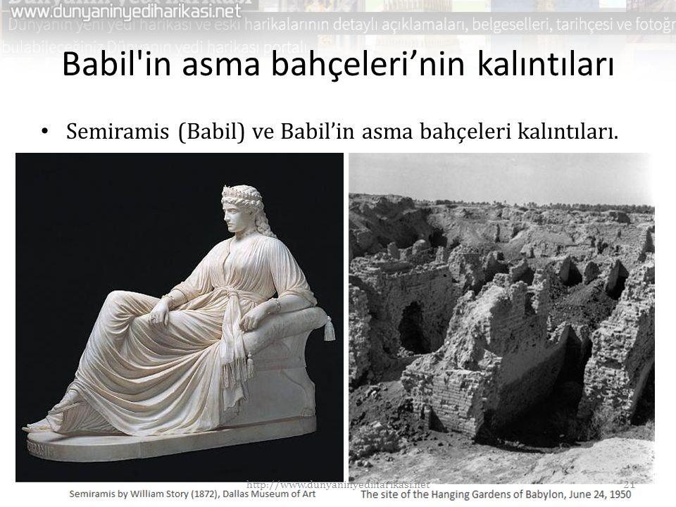 Babil'in asma bahçeleri'nin kalıntıları • Semiramis (Babil) ve Babil'in asma bahçeleri kalıntıları. 21http://www.dunyaninyediharikasi.net