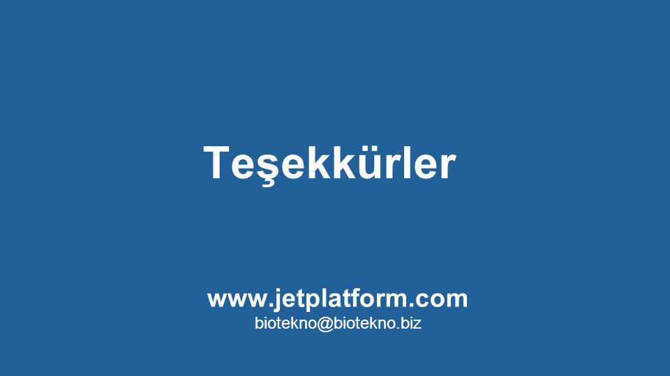 www.jetplatform.com biotekno@biotekno.biz Teşekkürler