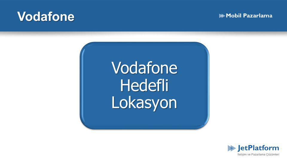 Vodafone Hedefli Lokasyon Vodafone