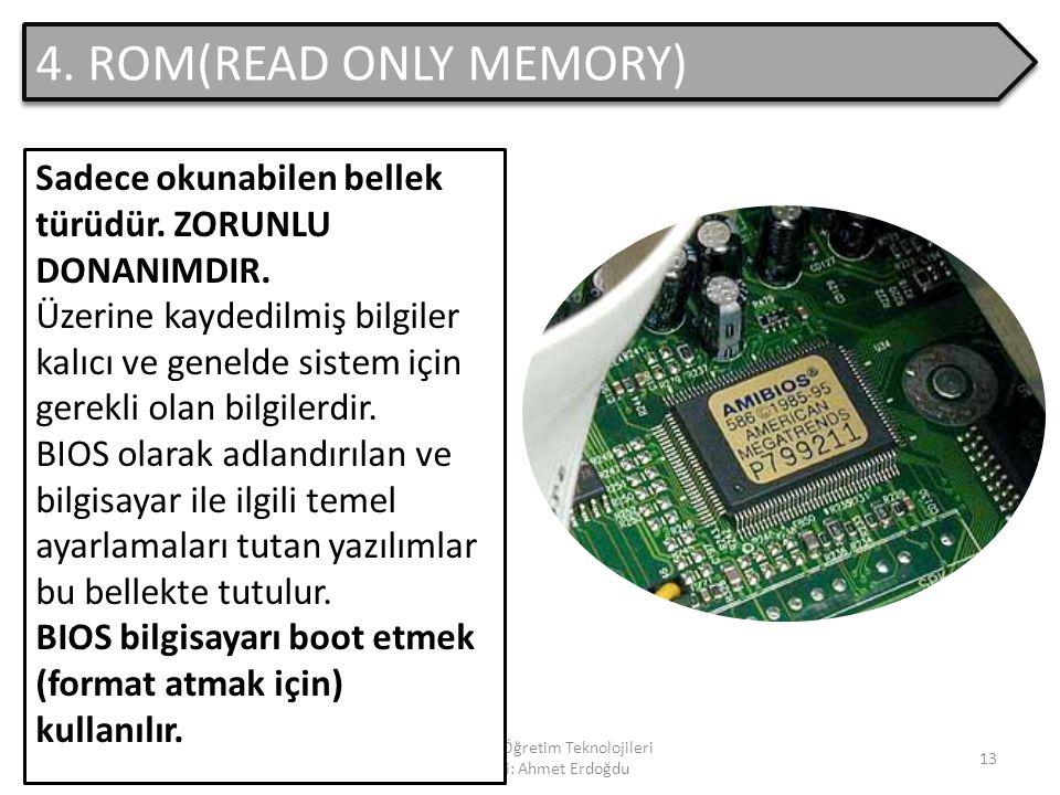 Bilgisayar ve Öğretim Teknolojileri Öğretmeni: Ahmet Erdoğdu 12 Günümüzde en gelişmiş işlemciler aşağıda belirtilmiştir. 1.Pentium I 2.Pentium II 3.Pe