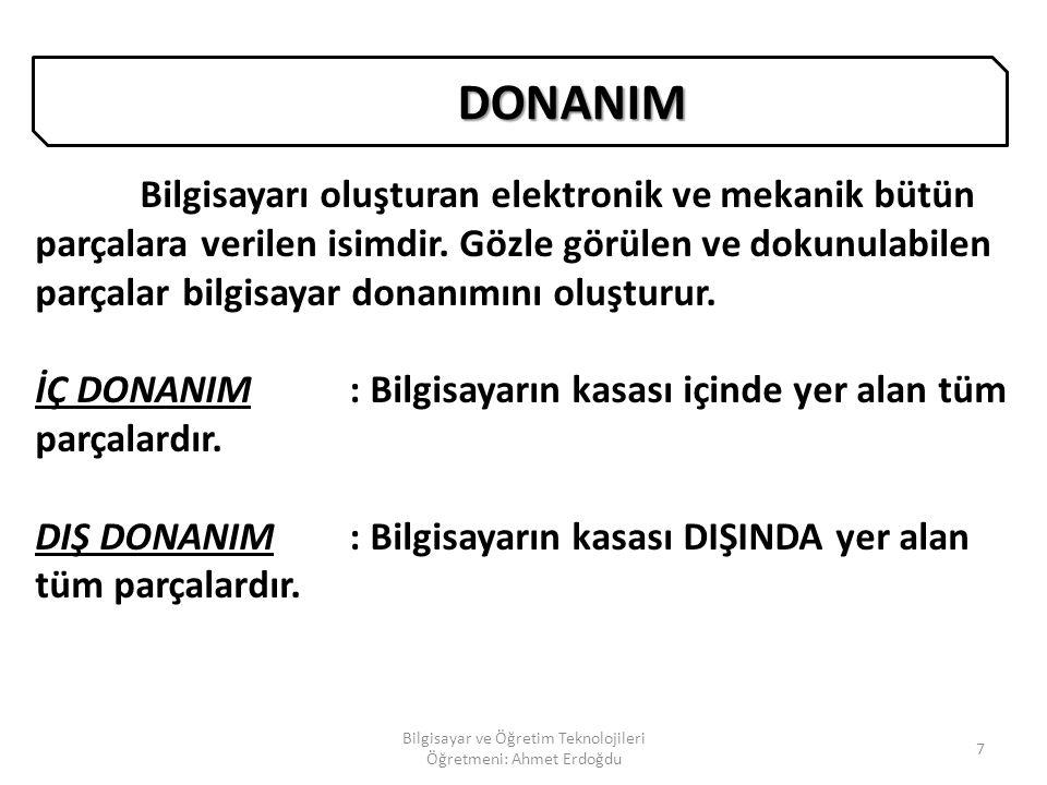 7 DONANIM Bilgisayarı oluşturan elektronik ve mekanik bütün parçalara verilen isimdir.