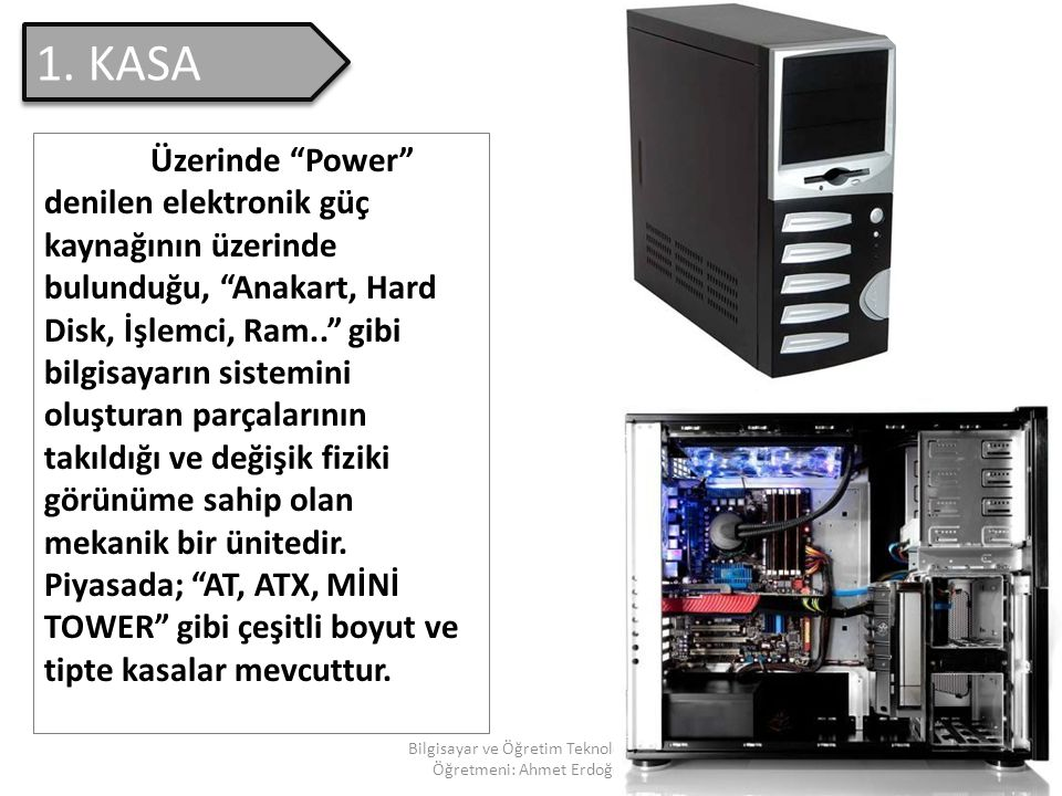 Bilgisayar ve Öğretim Teknolojileri Öğretmeni: Ahmet Erdoğdu 9 1.