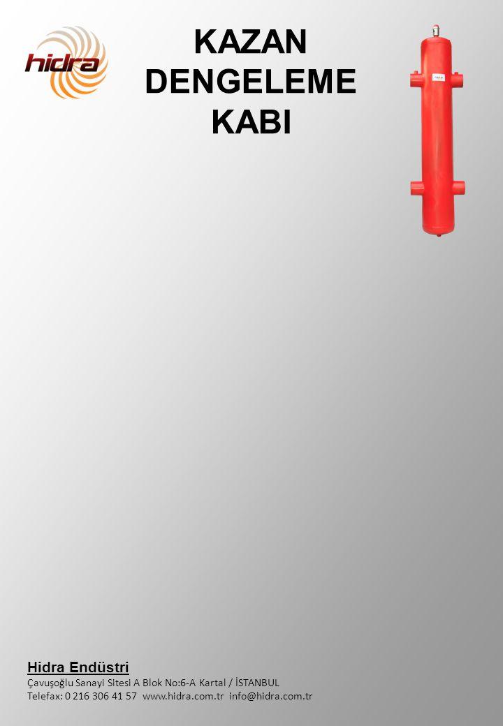 KAZAN DENGELEME KABI Hidra Endüstri Çavuşoğlu Sanayi Sitesi A Blok No:6-A Kartal / İSTANBUL Telefax: 0 216 306 41 57 www.hidra.com.tr info@hidra.com.t