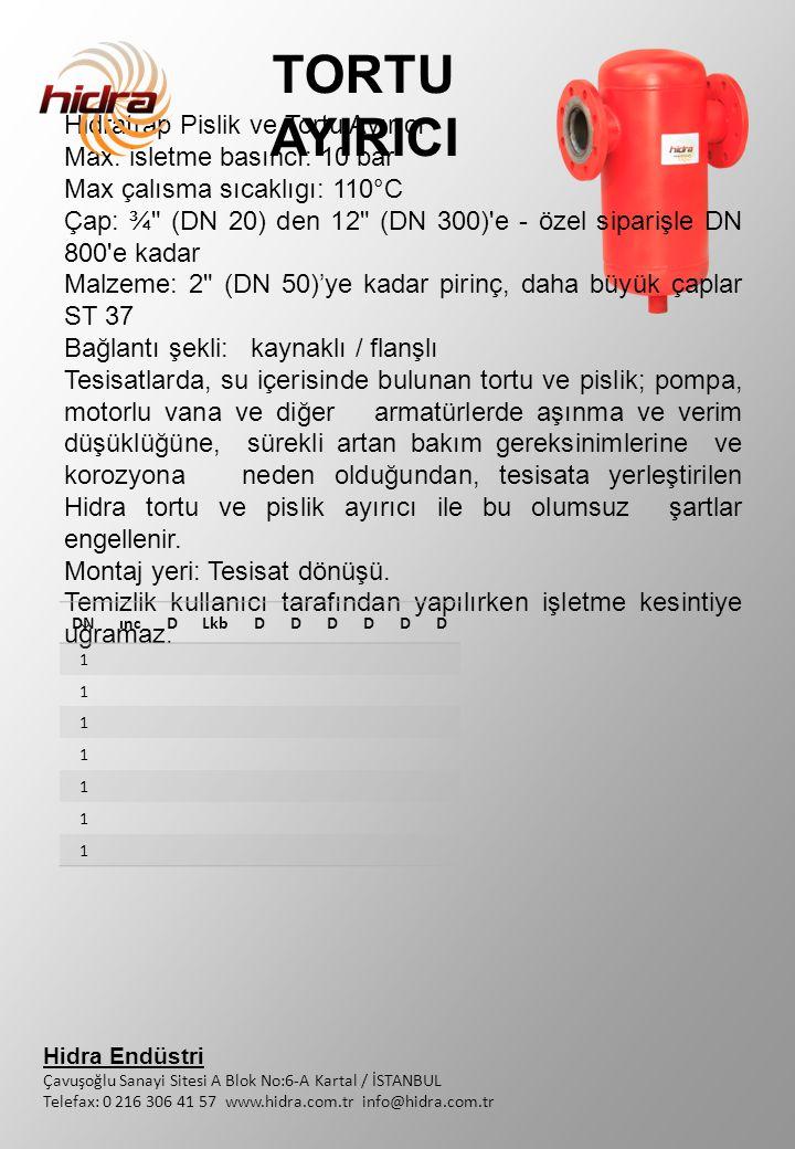 TORTU AYIRICI Hidratrap Pislik ve Tortu Ayırıcı Max. isletme basıncı: 10 bar Max çalısma sıcaklıgı: 110°C Çap: ¾