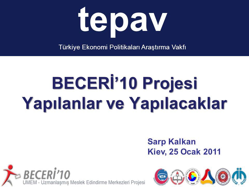 tepav BECERİ'10: Beceri Kazandırma ve İş Edindirme Seferberliği tepav Türkiye Ekonomi Politikaları Araştırma Vakfı BECERİ'10 Projesi Yapılanlar ve Yap
