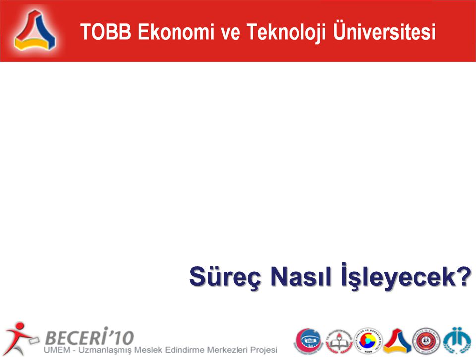 tepav BECERİ'10: Beceri Kazandırma ve İş Edindirme Seferberliği tepav Türkiye Ekonomi Politikaları Araştırma Vakfı Süreç Nasıl İşleyecek? tepav BECERİ