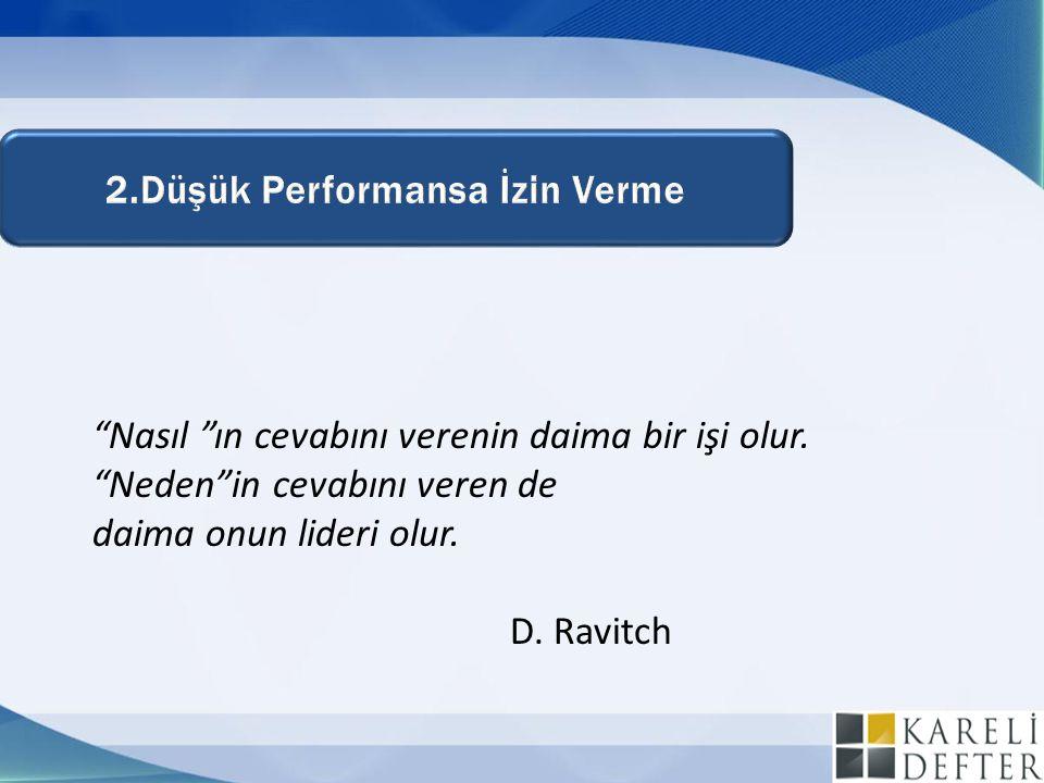 """""""Nasıl """"ın cevabını verenin daima bir işi olur. """"Neden""""in cevabını veren de daima onun lideri olur. D. Ravitch"""