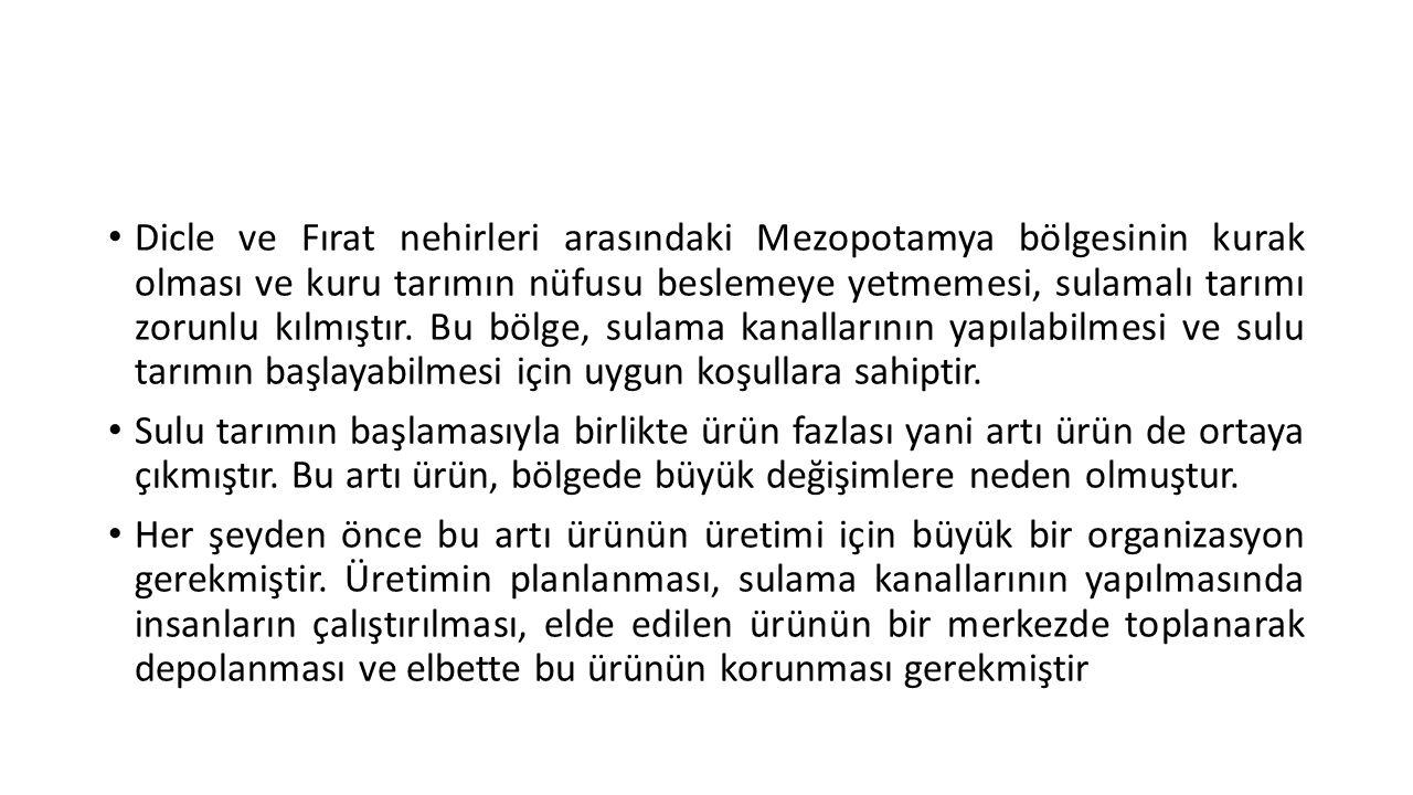 • Böylece (Neolitik Çağ'da Güneydoğu Anadolu'da yavaş yavaş oluşmaya başlayan) tapınak ekonomisi adı verilen bir sistem, Kalkolitik Çağ'da kurumsallaşmıştır.