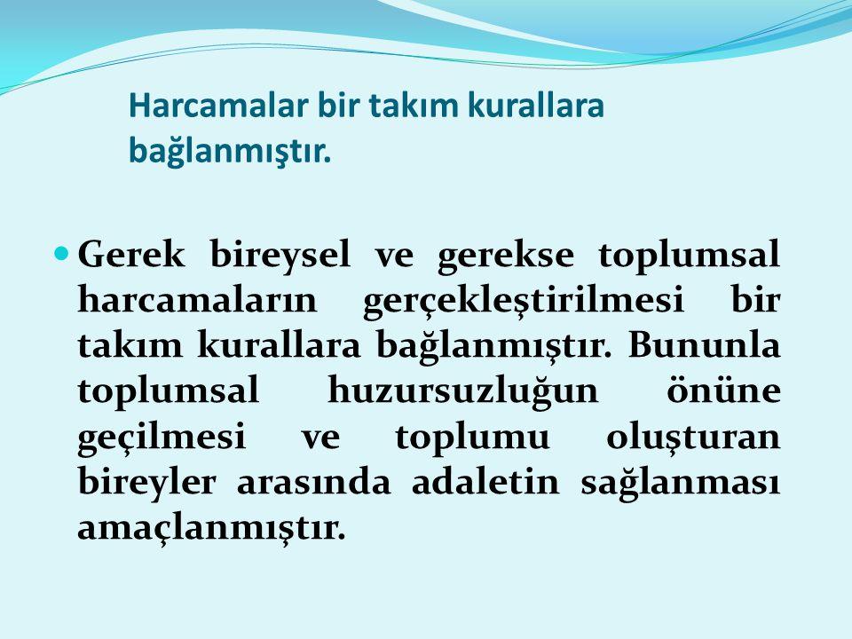 TÜRK MALİ SİSTEMİ İÇERİSİNDE HARCAMALAR  Türk mali sistemi içerisinde harcama (gider) işlemleri 2006 yılına kadar 1927 yılında yürürlüğe giren 1050 Sayılı Muhasebe-i Umumiye Kanunu (Genel Muhasebe Kanunu) hükümlerine göre yürütülmüştür.