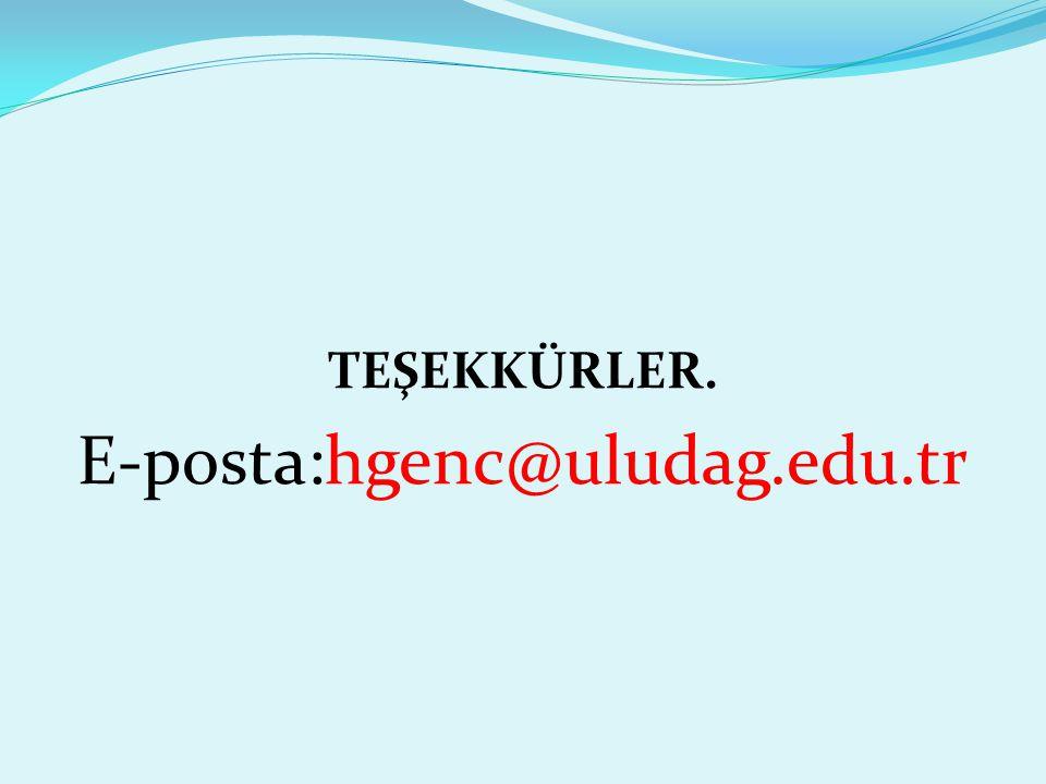 TEŞEKKÜRLER. E-posta:hgenc@uludag.edu.tr