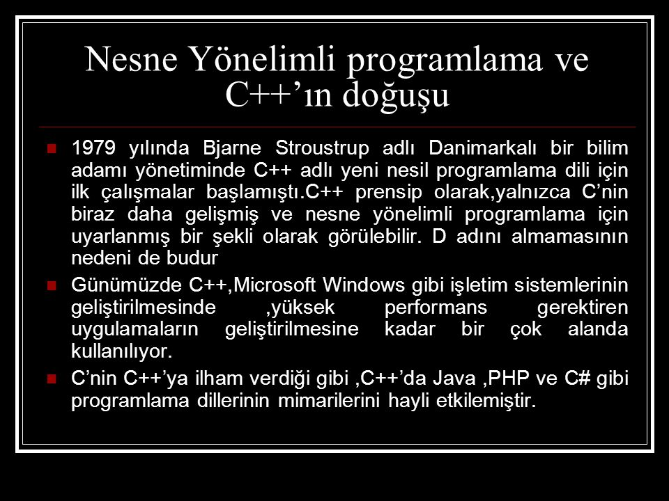 C#(C Sharp)  Microsoft tarafından 2001 yılında geliştirilen C#'in temeli C,C++ ve Java'ya dayanıyor.