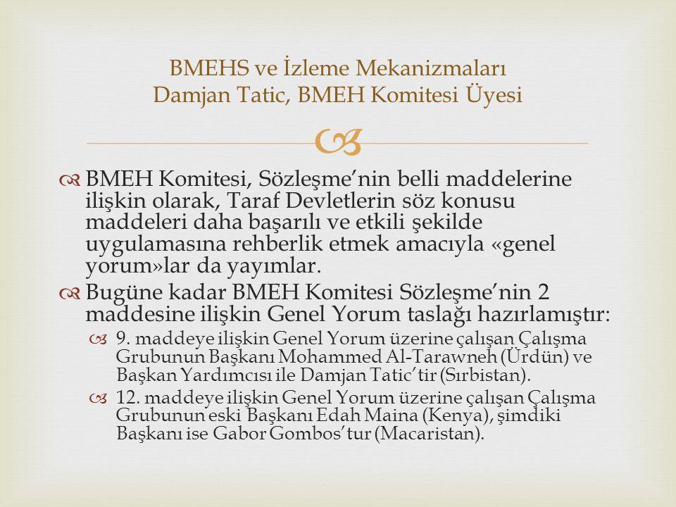   BMEH Komitesi, Sözleşme'nin belli maddelerine ilişkin olarak, Taraf Devletlerin söz konusu maddeleri daha başarılı ve etkili şekilde uygulamasına