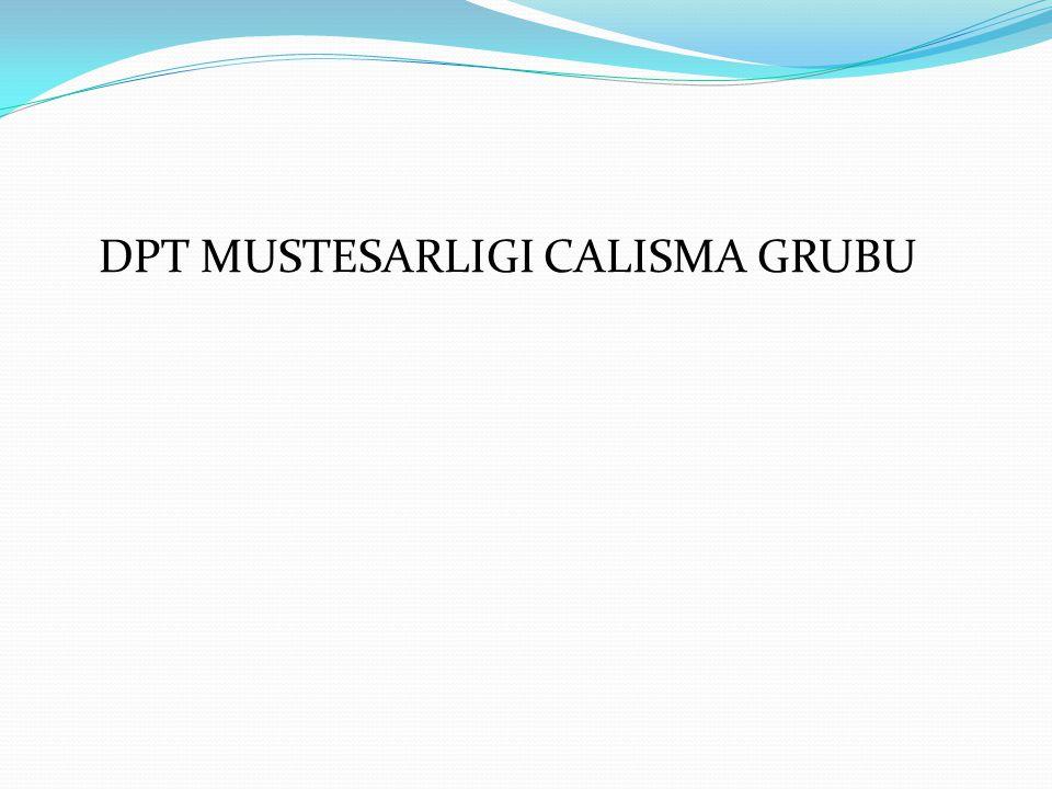 DPT MUSTESARLIGI CALISMA GRUBU