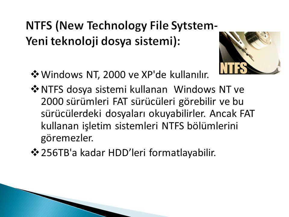  Windows NT, 2000 ve XP de kullanılır.