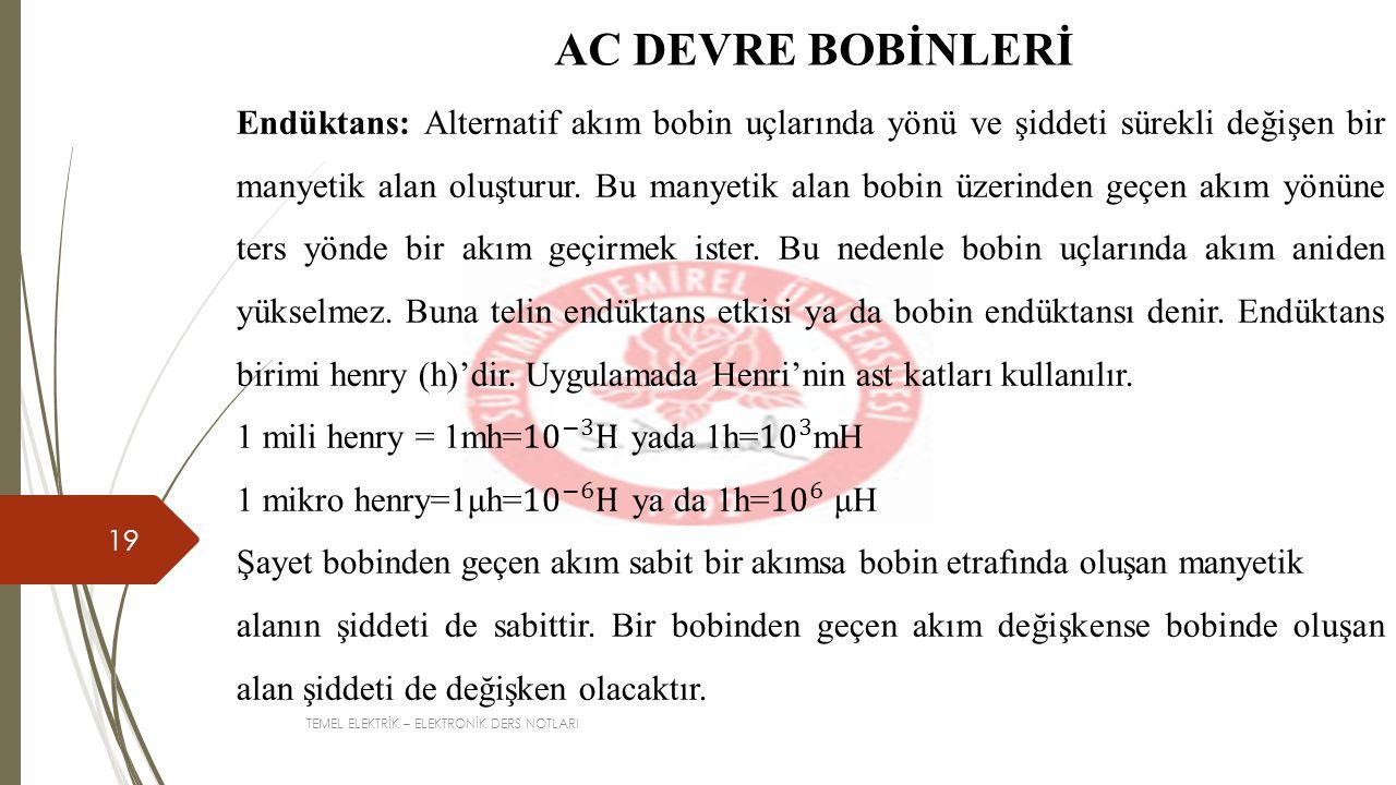 TEMEL ELEKTRİK – ELEKTRONİK DERS NOTLARI 19 AC DEVRE BOBİNLERİ