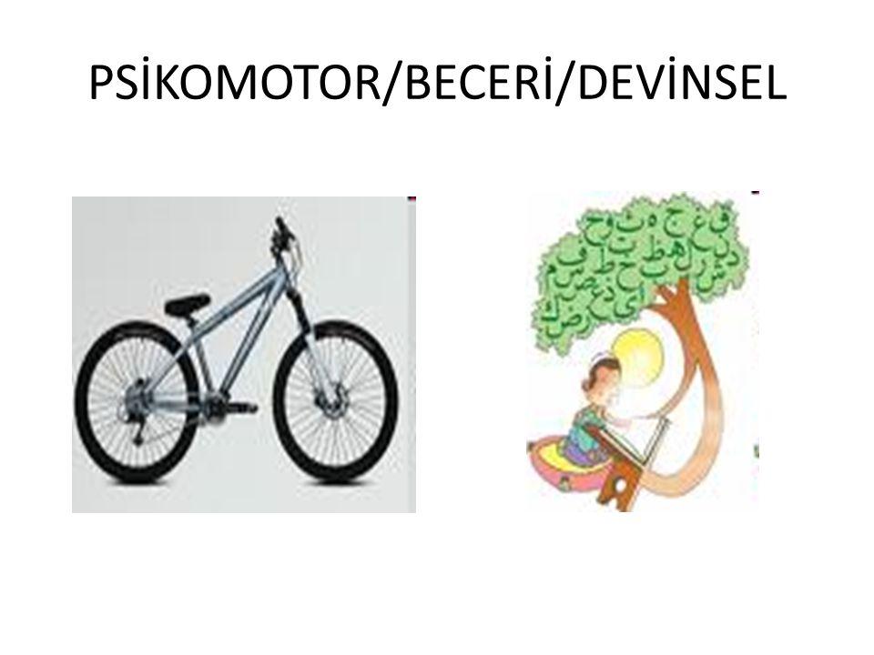 PSİKOMOTOR/BECERİ/DEVİNSEL