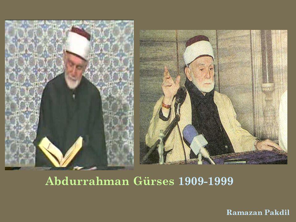 Abdurrahman Gürses 1909-1999 Ramazan Pakdil