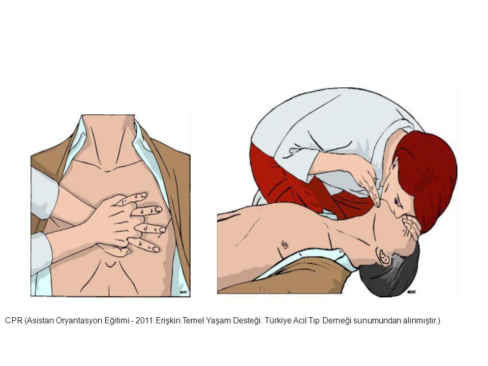 CPR (Asistan Oryantasyon Eğitimi - 2011 Erişkin Temel Yaşam Desteği. Türkiye Acil Tıp Derneği sunumundan alınmıştır.)