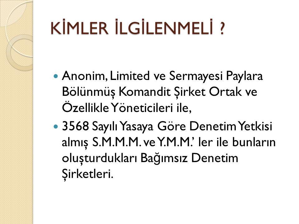 K İ MLER İ LG İ LENMEL İ .