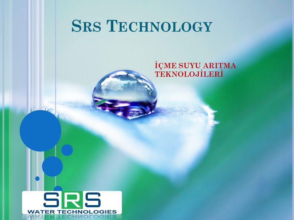 S RS T ECHNOLOGY İÇME SUYU ARITMA TEKNOLOJİLERİ
