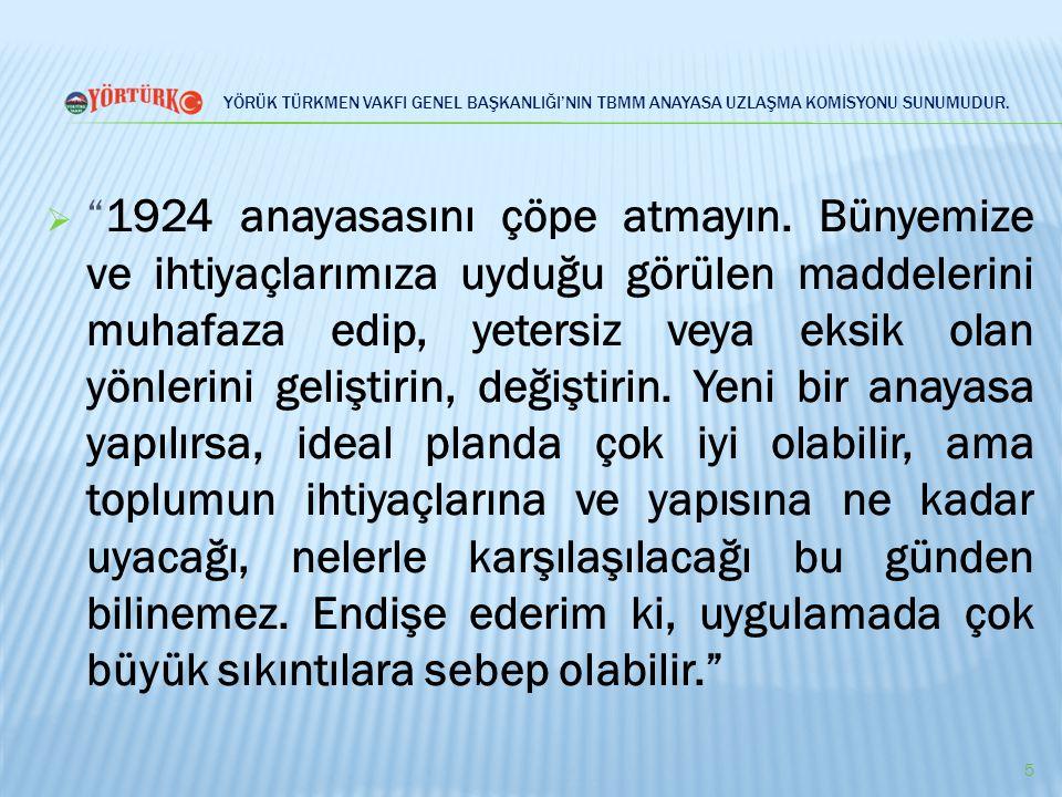 """YÖRÜK TÜRKMEN VAKFI GENEL BAŞKANLIĞI'NIN TBMM ANAYASA UZLAŞMA KOMİSYONU SUNUMUDUR.  """"1924 anayasasını çöpe atmayın. Bünyemize ve ihtiyaçlarımıza uydu"""