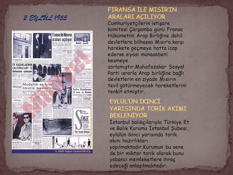 2 EYLÜL 1955 FIRANSA İLE MISIR'IN ARALARI AÇILIYOR Cumhuriyetçilerin istişare komitesi Çarşamba günü Fransa Hükümetini Arap Birliğine dahil devletlere