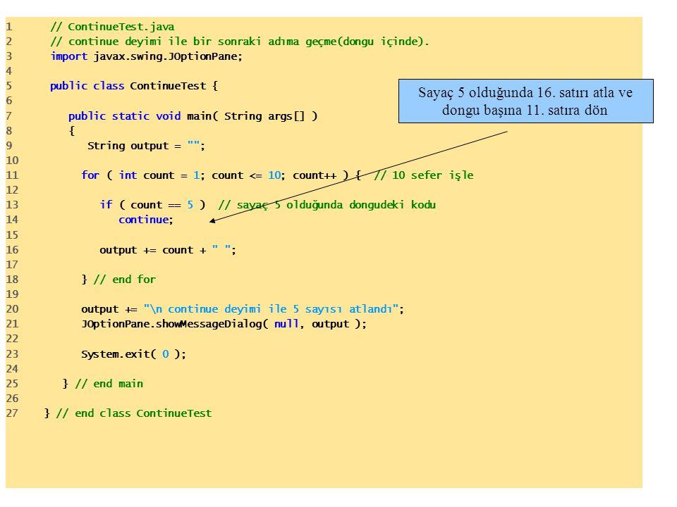 1 // ContinueTest.java 2 // continue deyimi ile bir sonraki adıma geçme(dongu içinde).
