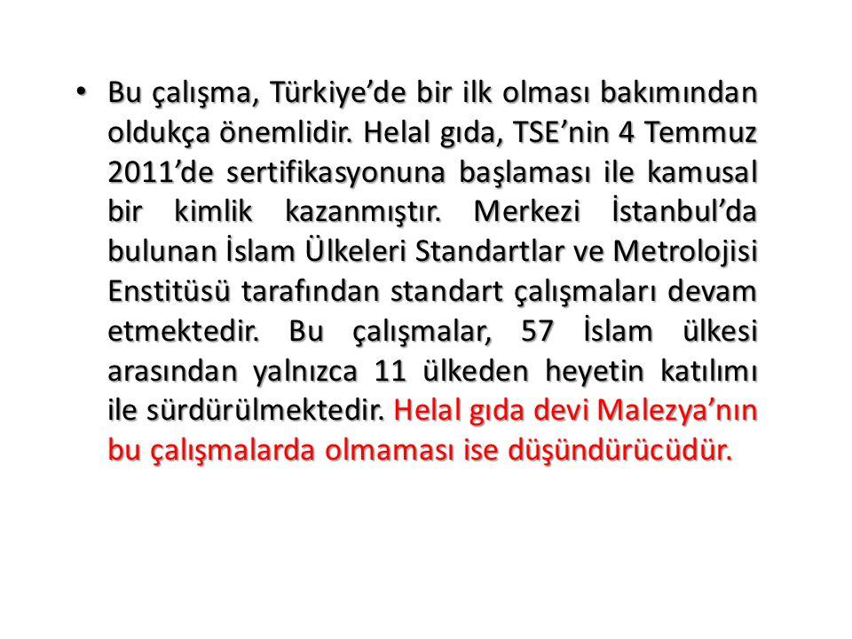 • Bu çalışma, Türkiye'de bir ilk olması bakımından oldukça önemlidir. Helal gıda, TSE'nin 4 Temmuz 2011'de sertifikasyonuna başlaması ile kamusal bir