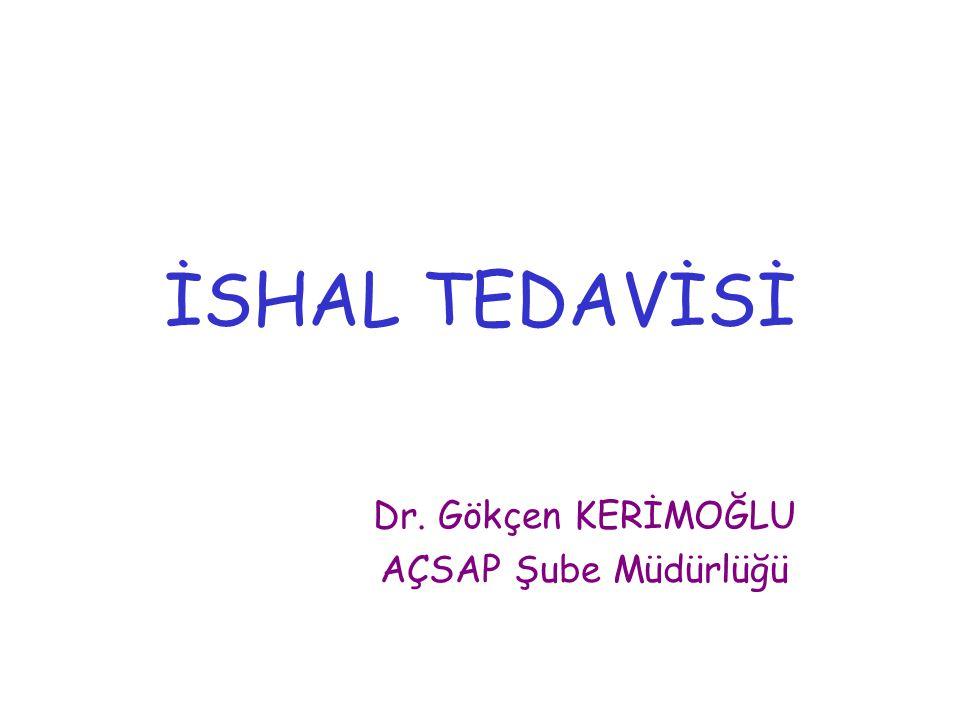 İSHAL TEDAVİSİ Dr. Gökçen KERİMOĞLU AÇSAP Şube Müdürlüğü