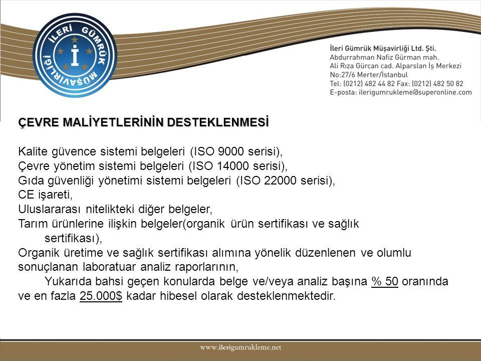 ÇEVRE MALİYETLERİNİN DESTEKLENMESİ Kalite güvence sistemi belgeleri (ISO 9000 serisi), Çevre yönetim sistemi belgeleri (ISO 14000 serisi), Gıda güvenl