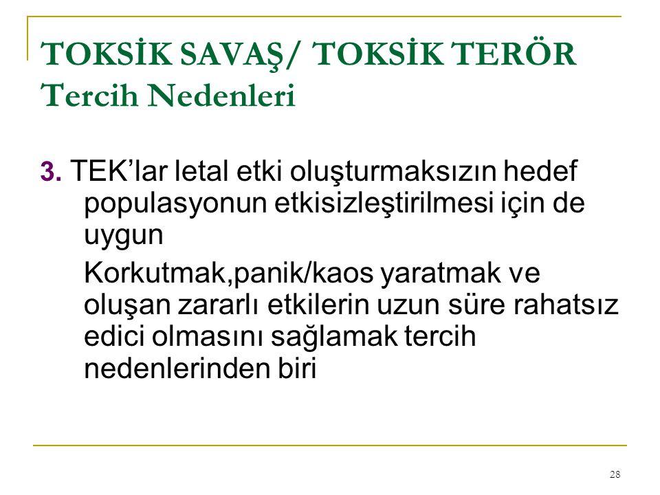 28 TOKSİK SAVAŞ/ TOKSİK TERÖR Tercih Nedenleri 3.