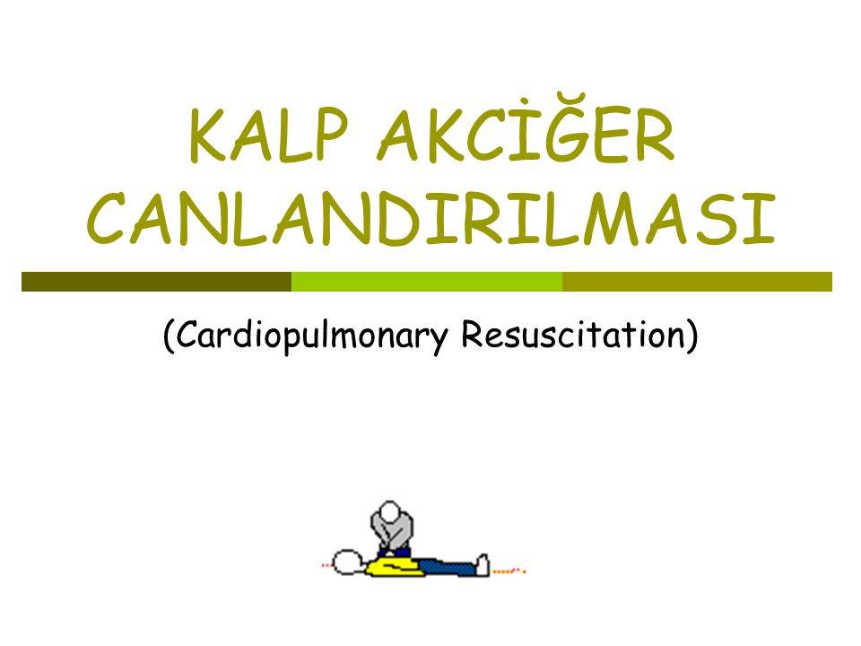 CPR  A irway (Havayolu açıklığının sağlanması)  B reathing (Solunumun sağlanması)  C irculation (Dolaşımın sağlanması) CPR, solunumu ve dolaşımı durmuş bir kişide havayolu açıklığının sağlanması, dolaşım ve solunumun desteklenmesi için uygulanan sistematik bir tedavi modelidir.