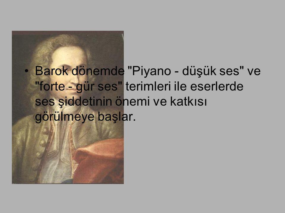 •Barok dönemde